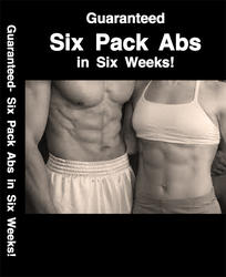 Guaranteed – Six Pack Abs in Six Weeks